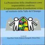 La promozione della cittadinanza come  responsabilità condivisa. L'esperienza  pilota di mediazione civica sul territorio  della valle del Chiampo